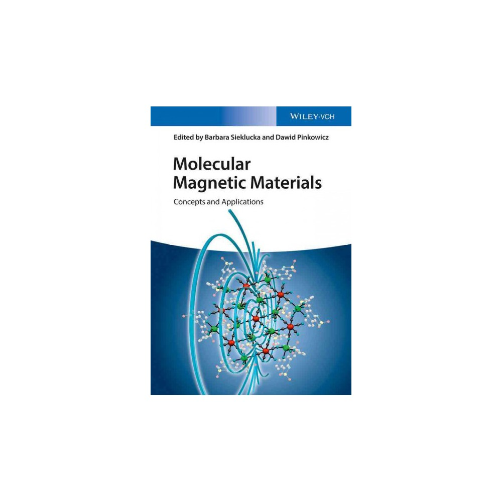 Molecular Magnetic Materials : Concepts and Applications (Hardcover) (Barbara Sieklucka & Dawid