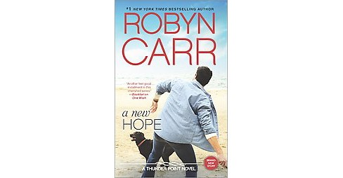 The New Hope ( Thunder Point) (Paperback) by Robyn Carr - image 1 of 1