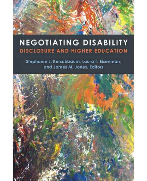 Negotiating Disability : Disclosure and Higher Education -  (Paperback) - image 1 of 1