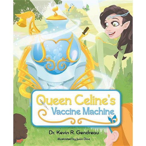 Queen Celine's Vaccine Machine - by  Kevin Gendreau (Hardcover) - image 1 of 1