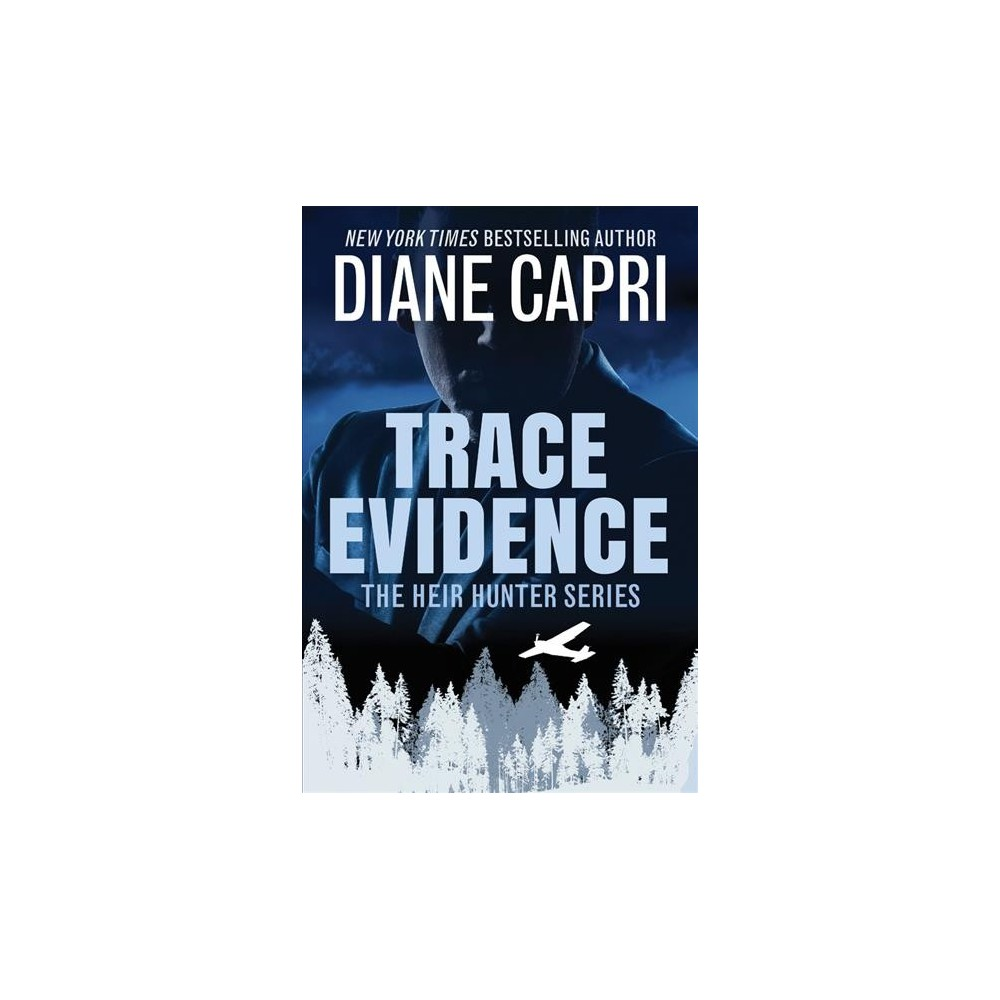 Trace Evidence - (Heir Hunter) by Diane Capri (Paperback)