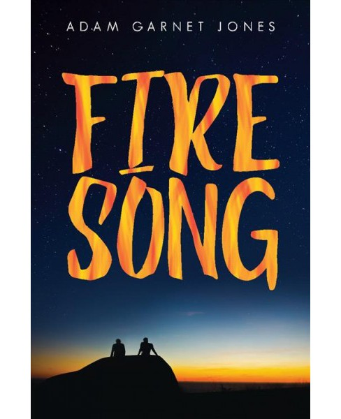 Fire Song -  by Adam Garnet Jones (Hardcover) - image 1 of 1