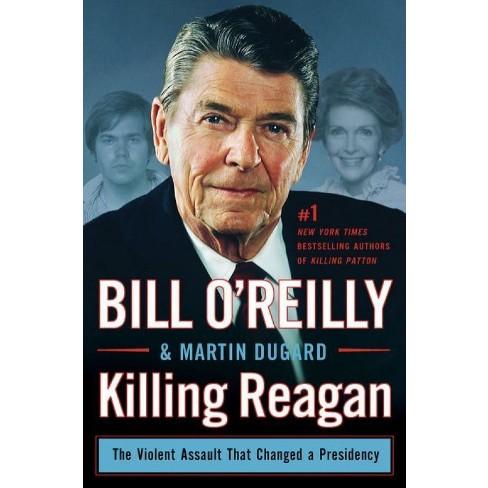 Killing Reagan (Hardcover) (Bill O'Reilly & Martin Dugard) - image 1 of 1
