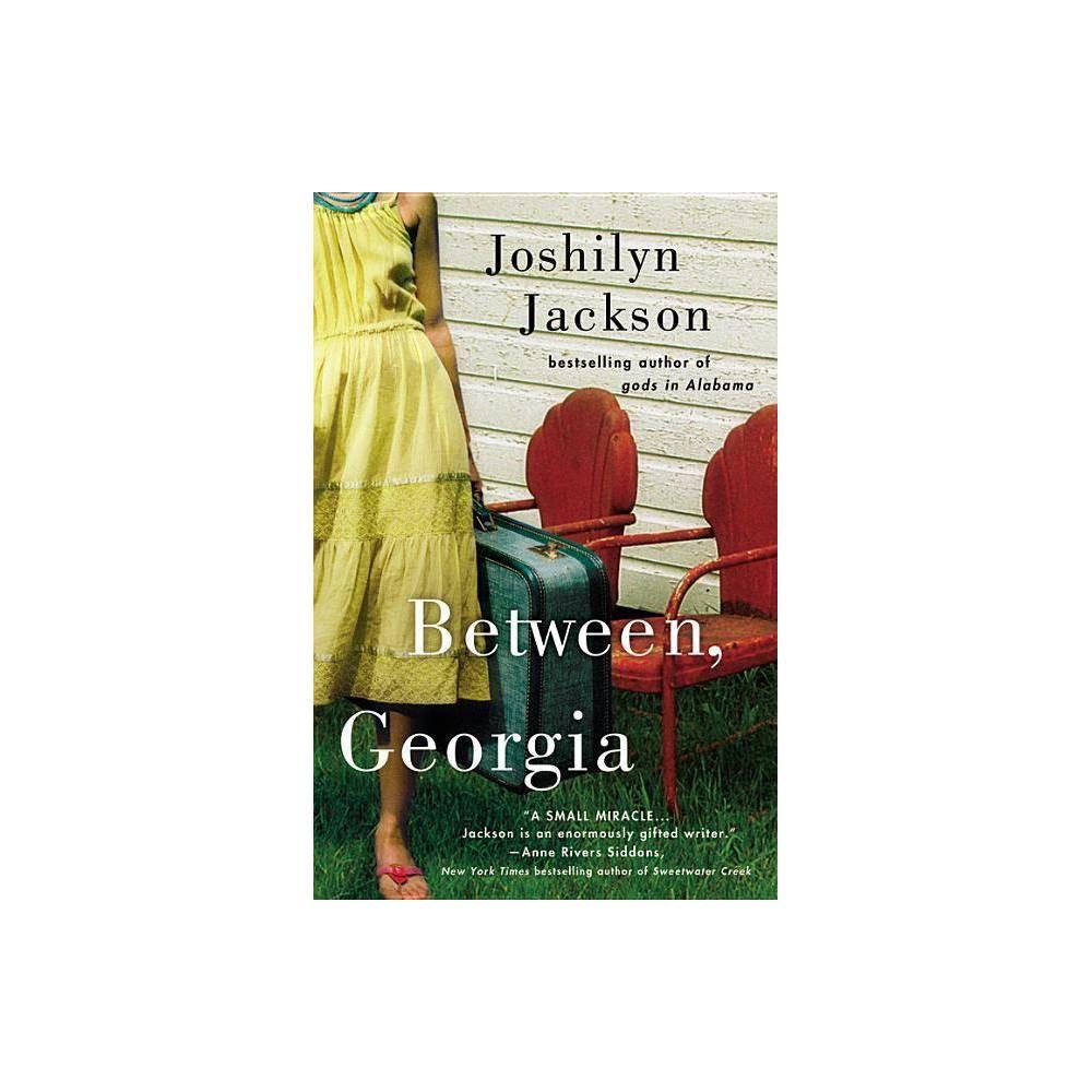 Between Georgia By Joshilyn Jackson Paperback