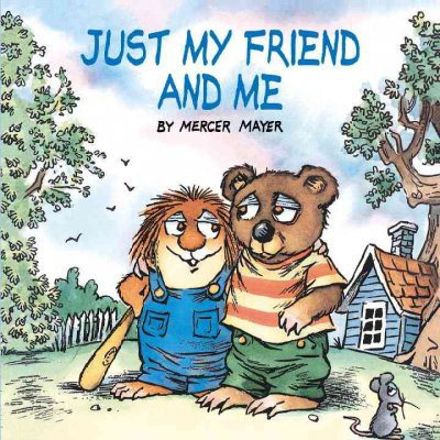 Just My Friend and Me (Reissue)(Paperback)(Mercer Mayer)