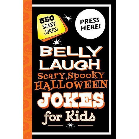 Belly Laugh Scary, Spooky Halloween Jokes for Kids - (Hardcover) - image 1 of 1
