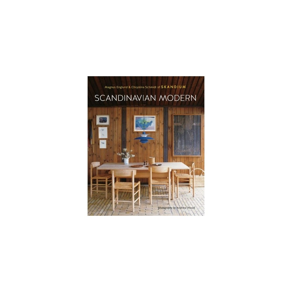 Scandinavian Modern - by Magnus Englund & Christina Schmidt (Hardcover)