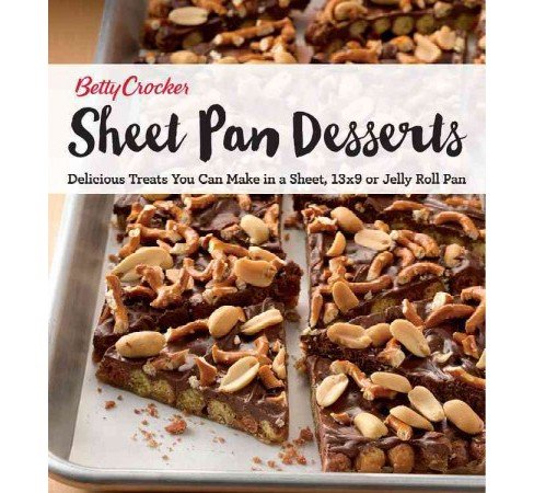 Betty Crocker Sheet Pan Desserts : Delicious Treats You Can Make With a Sheet, 13x9 or Jelly Roll Pan - image 1 of 1