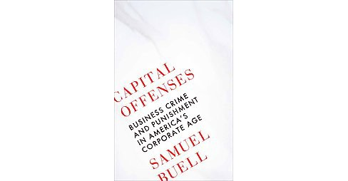 Capital Offenses : Business Crime and Punishment in America's Corporate Age (Hardcover) (Samuel W. - image 1 of 1