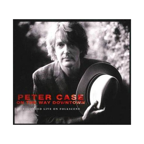 Peter Case - On The Way Downtown: Recorded Live on Folkscene (CD) - image 1 of 1