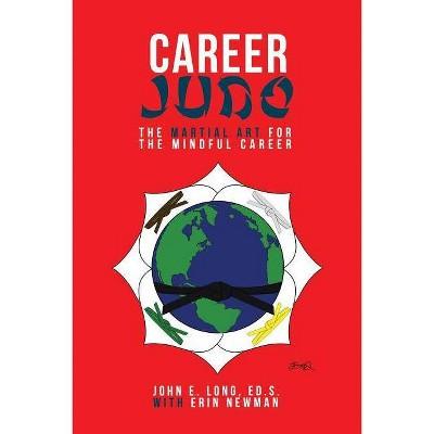Career Judo - by  Ed S John E Long (Paperback)