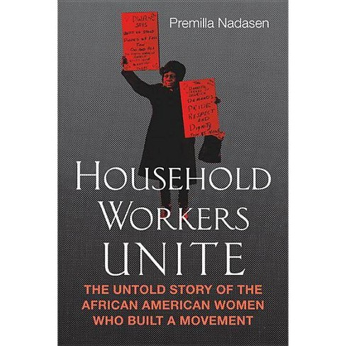 Household Workers Unite - by  Premilla Nadasen (Hardcover) - image 1 of 1