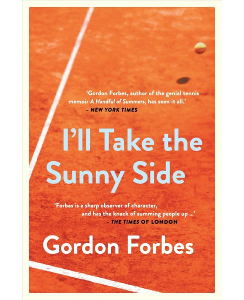 I'll Take the Sunny Side (Paperback) (Gordon Forbes) - image 1 of 1