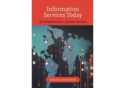 Information Services Today : An Introduction -  by Sandra Hirsh (Hardcover) - image 1 of 1