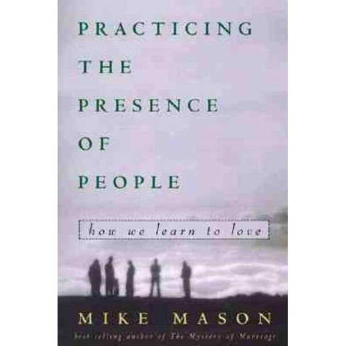 Practicing the Presence of People - by  Mike Mason (Paperback) - image 1 of 1