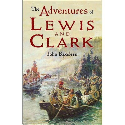 The Adventures of Lewis and Clark - (Dover Children's Classics) by  John Bakeless (Paperback)
