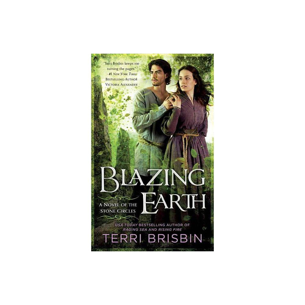Blazing Earth Novel Of The Stone Circles By Terri Brisbin Paperback