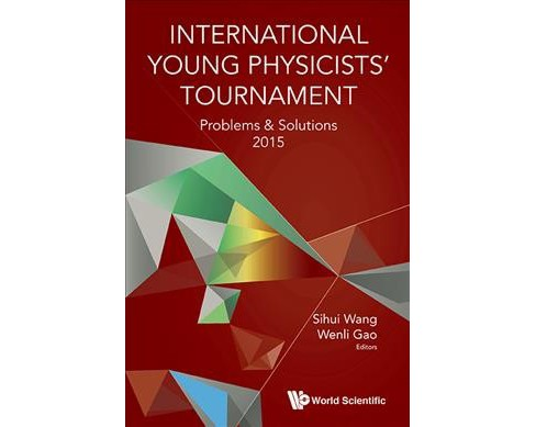 International Young Physicists' Tournament : Problems and Solutions 2015 -  (Paperback) - image 1 of 1