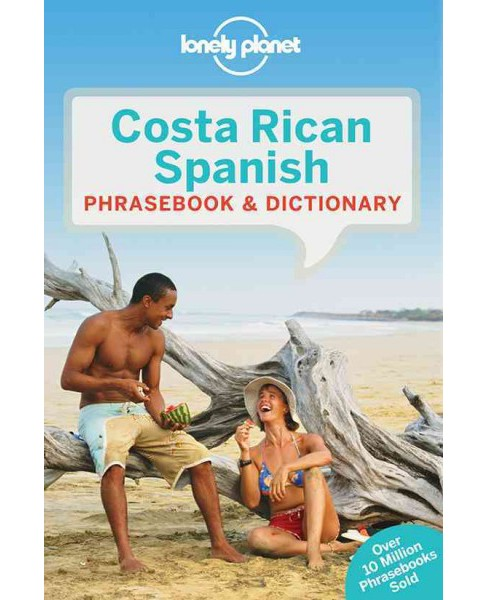 Lonely Planet Costa Rican Spanish Phrasebook & Dictionary (Paperback) - image 1 of 1