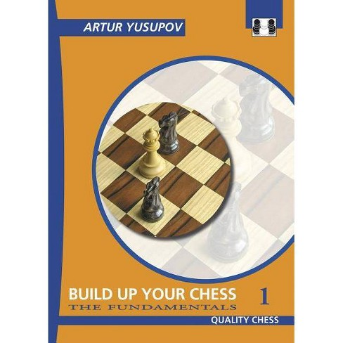 Build Up Your Chess 1 - by  Artur Yusupov (Paperback) - image 1 of 1