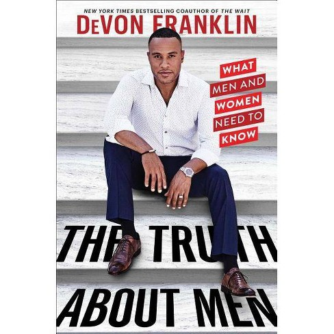 Truth About Men : What Men and Women Need to Know -  by Devon Franklin (Hardcover) - image 1 of 1