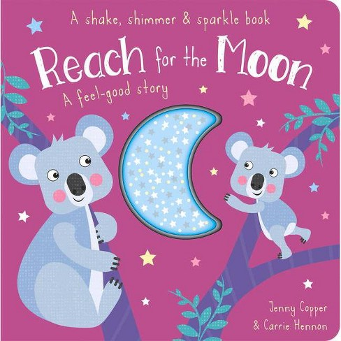 Reach for the Moon - (Shake, Shimmer & Sparkle Books) by  Jenny Copper (Board_book) - image 1 of 1