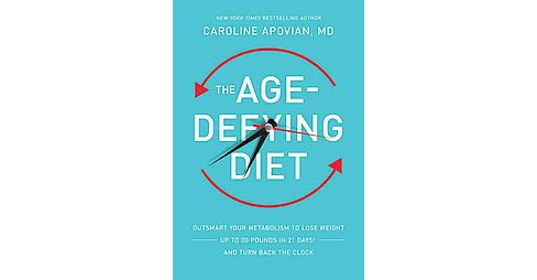 Age-Defying Diet : Outsmart Your Metabolism to Lose Weight--Up to 20 Pounds in 21 Days!--and Turn Back - image 1 of 1