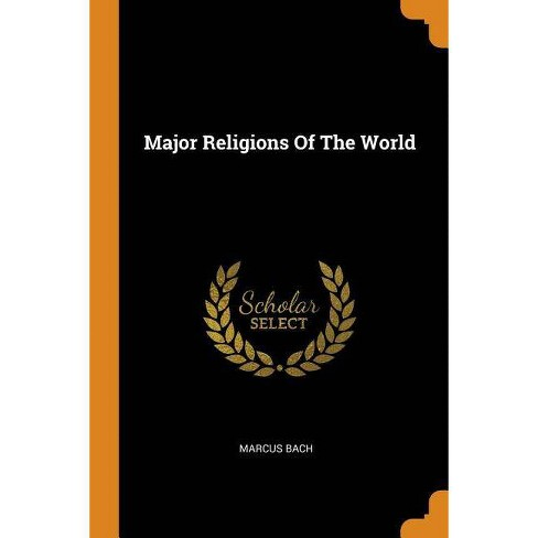 Major Religions of the World - by  Marcus Bach (Paperback) - image 1 of 1