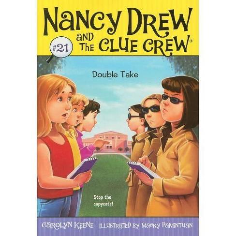 Double Take, 21 - (nancy Drew & The Clue Crew) By Carolyn Keene (paperback)  : Target
