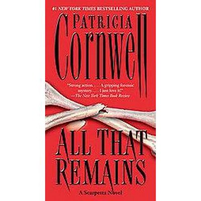 All That Remains ( Kay Scarpetta) (Reprint) (Paperback) by Patricia Daniels Cornwell