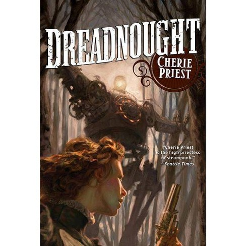 Dreadnought - (Clockwork Century) by  Cherie Priest (Paperback) - image 1 of 1