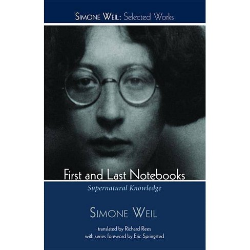 First and Last Notebooks - (Simone Weil: Selected Works) by  Simone Weil (Paperback) - image 1 of 1
