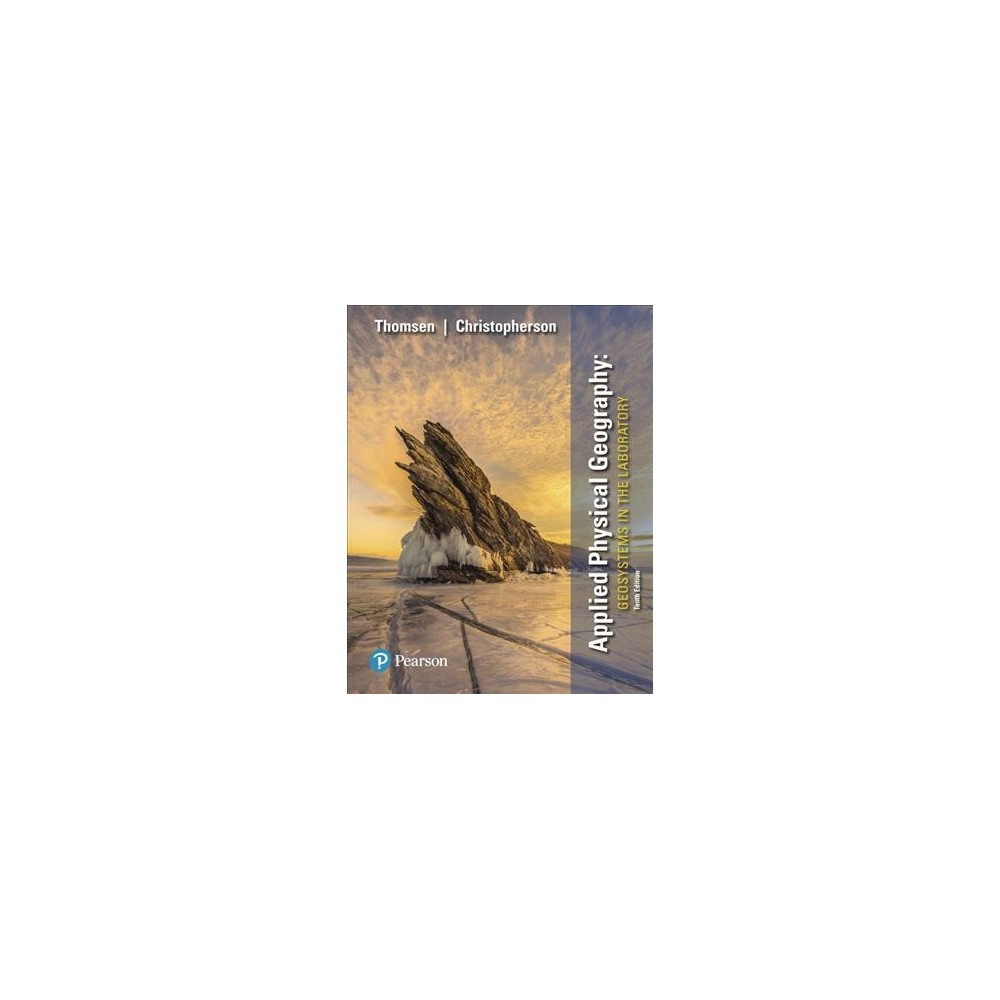 Applied Physical Geography : Geosystems in the Laboratory - (Paperback)