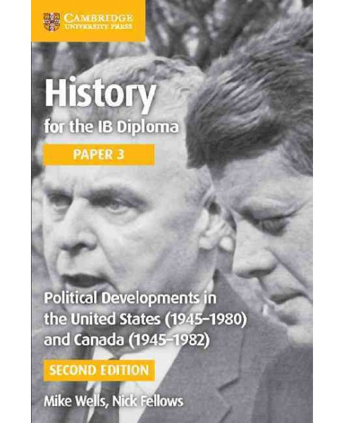 Political Developments in the United States 1945-1980 and Canada 1945-1982 (Paperback) (Mike Wells & - image 1 of 1