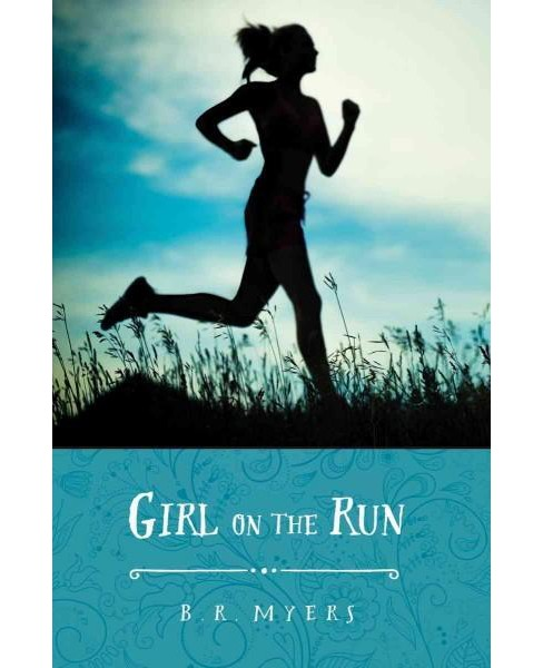 Girl on the Run (Paperback) (B. R. Myers) - image 1 of 1