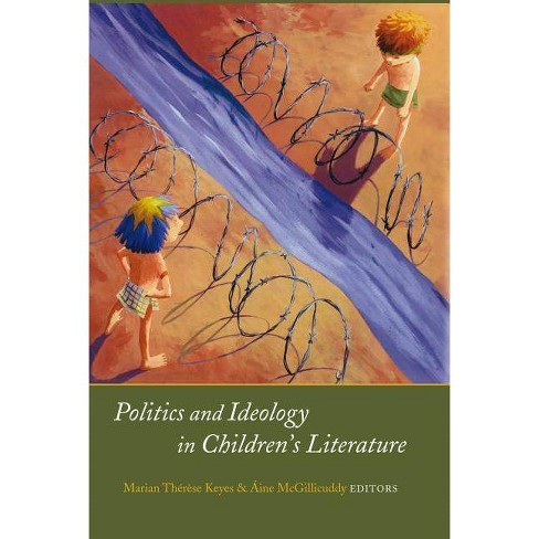 Politics and Ideology in Children's Literature - (Studies in Children Ts Literature) (Hardcover) - image 1 of 1