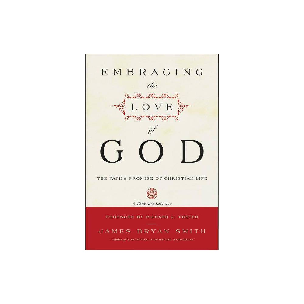 Embracing The Love Of God By James B Smith Paperback