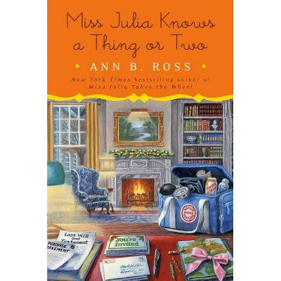 Miss Julia Knows a Thing or Two - by  Ann B Ross (Hardcover)