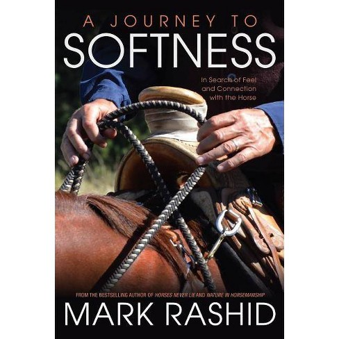 A Journey to Softness - by  Mark Rashid (Paperback) - image 1 of 1