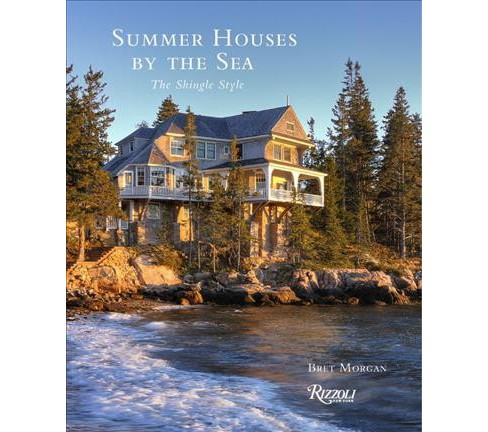 Summer Houses by the Sea : The Shingle Style -  by Bret Morgan (Hardcover) - image 1 of 1