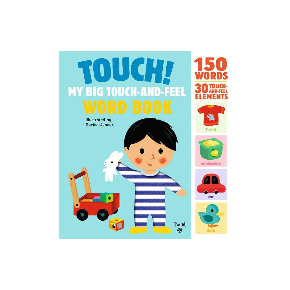 Touch My Big Touch And Feel Word Book Touch And Feel Books Hardcover