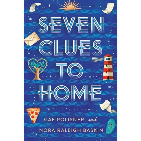 Seven Clues to Home - by  Gae Polisner & Nora Raleigh Baskin (Hardcover) - image 1 of 1