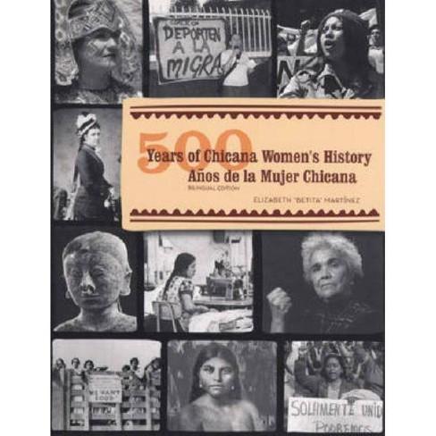 "500 Years of Chicana Women's History/500 Años de la Mujer Chicana - by  Elizabeth ""betita"" Martinez - image 1 of 1"