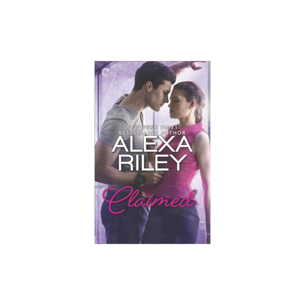 Claimed - by Alexa Riley (Paperback)