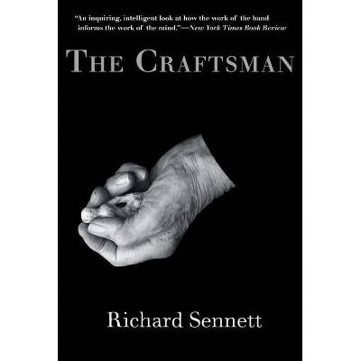 The Craftsman - by  Richard Sennett (Paperback)