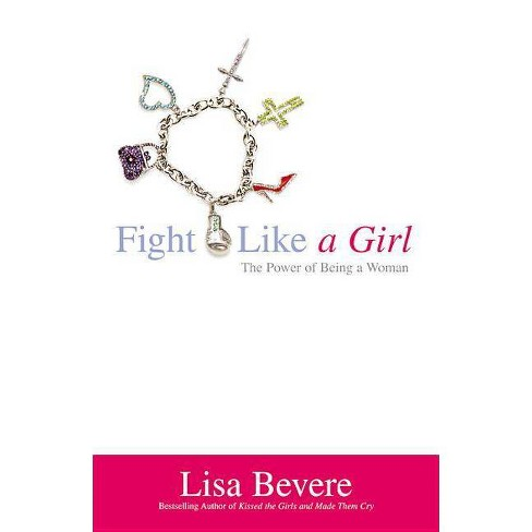 Fight Like a Girl - by  Lisa Bevere (Paperback) - image 1 of 1