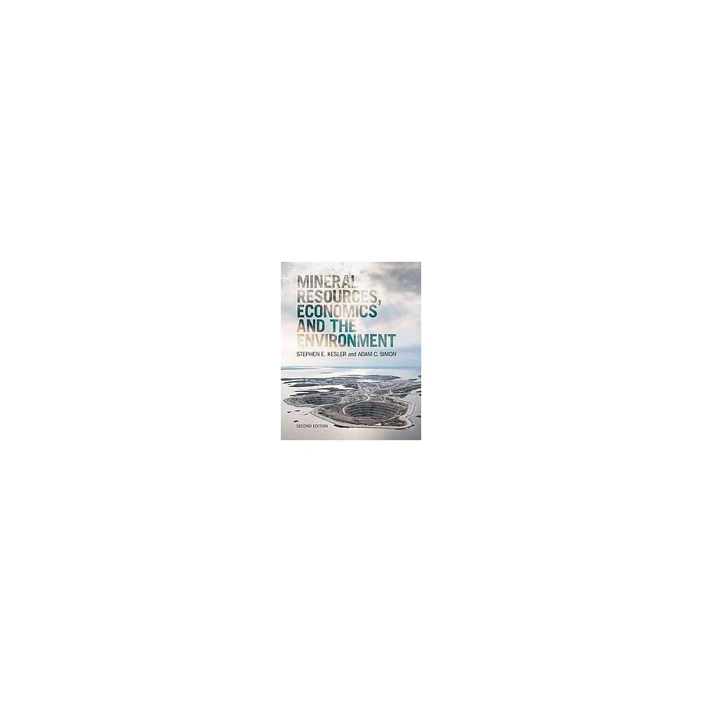 Mineral Resources, Economics and the Environment (Hardcover) (Stephen E. Kesler & Adam C. Simon)