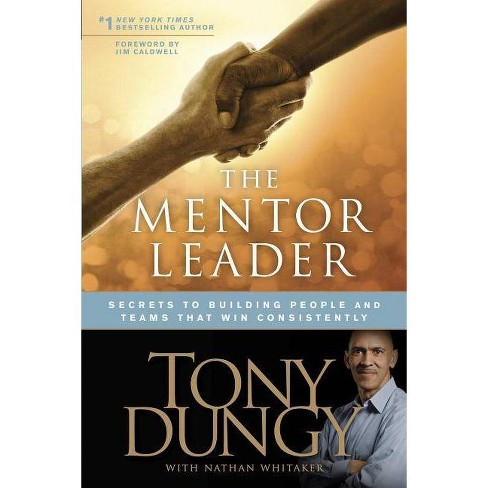 The Mentor Leader - by  Tony Dungy (Paperback) - image 1 of 1