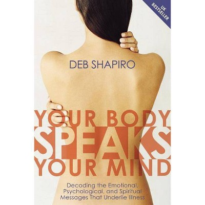 Your Body Speaks Your Mind - by  Debbie Shapiro (Mixed Media Product)