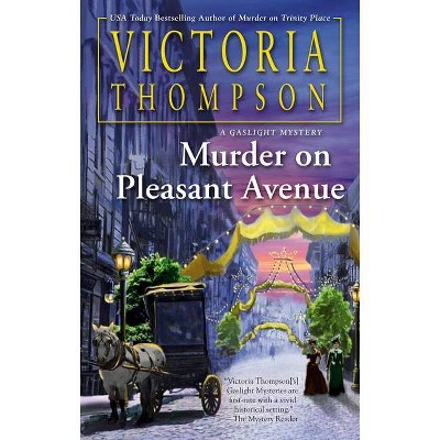 Murder on Pleasant Avenue - (Gaslight Mystery) by  Victoria Thompson (Hardcover)
